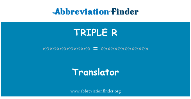 TRIPLE R: Translator