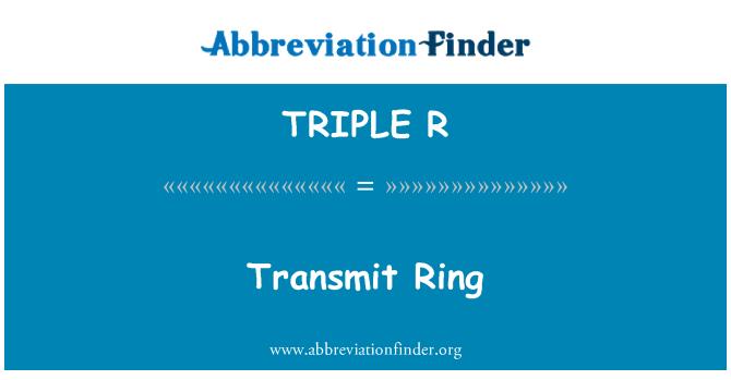 TRIPLE R: Transmitir anillo