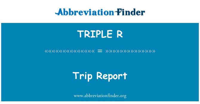 TRIPLE R: Informe de viaje