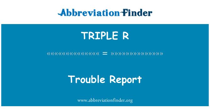 TRIPLE R: Informe de problemas