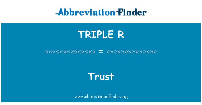 TRIPLE R: Confianza