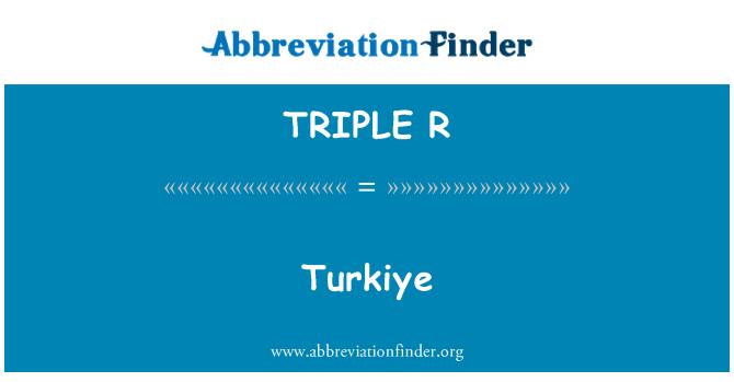 TRIPLE R: Turkiye