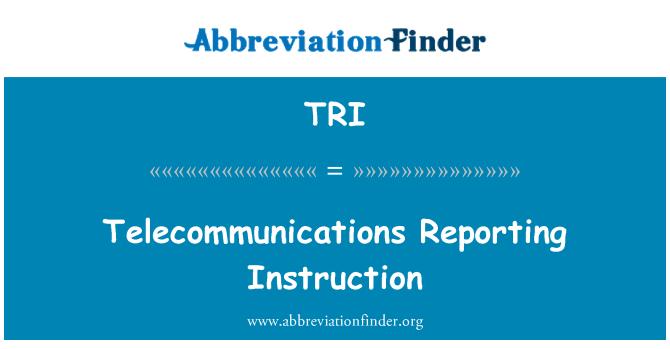 TRI: Telecommunications Reporting Instruction