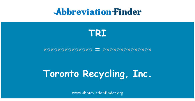 TRI: Toronto Recycling, Inc.