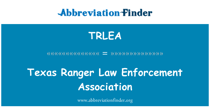 TRLEA: Texas Ranger Law Enforcement Association