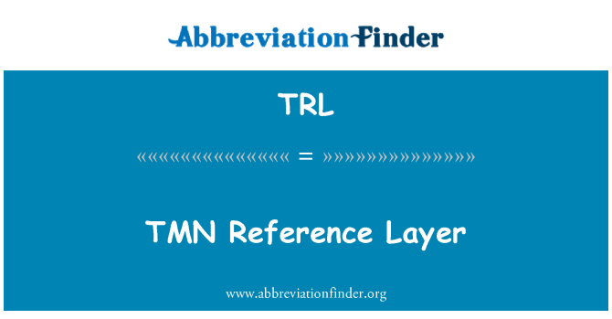 TRL: TMN Reference Layer