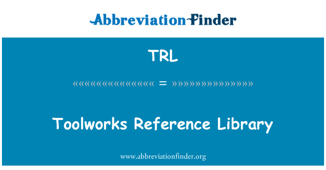 TRL: Toolworks Reference Library