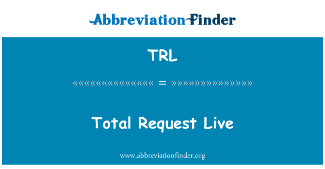 TRL: Total Request Live