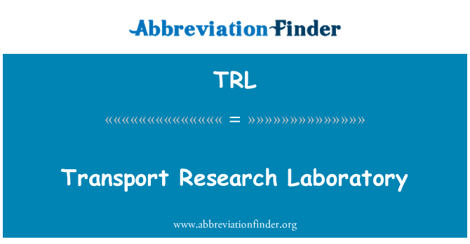 TRL: Transport Research Laboratory
