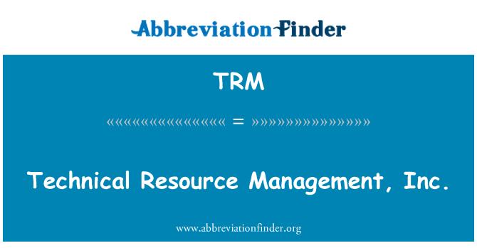 TRM: Technical Resource Management, Inc.