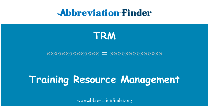 TRM: Training Resource Management