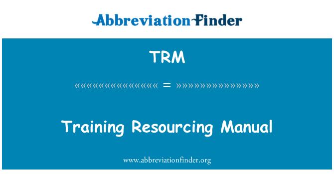 TRM: Training Resourcing Manual