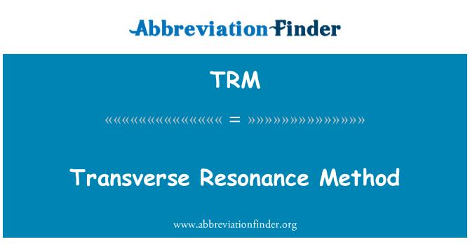 TRM: Transverse Resonance Method