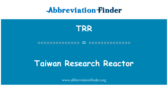 TRR: Taiwan Research Reactor