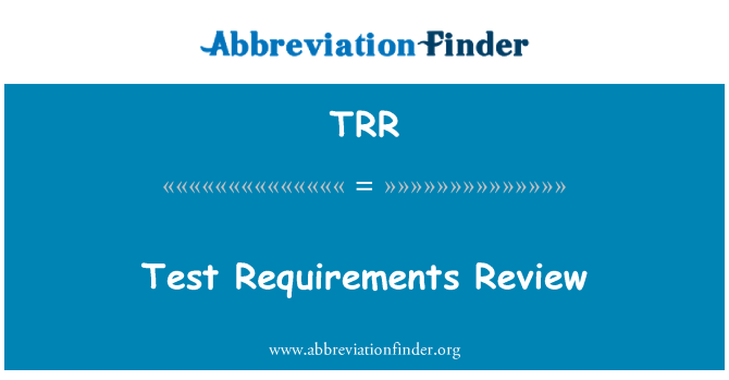TRR: Test Requirements Review