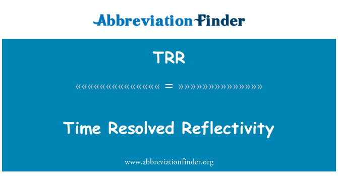 TRR: Time Resolved Reflectivity