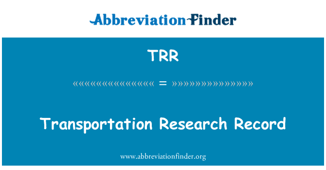 TRR: Transportation Research Record