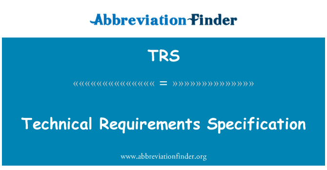 TRS: Technical Requirements Specification