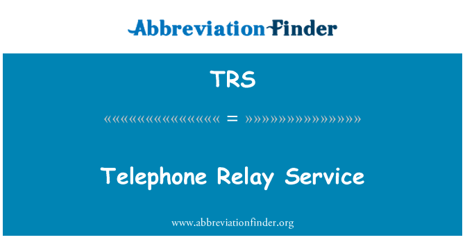 TRS: Telephone Relay Service
