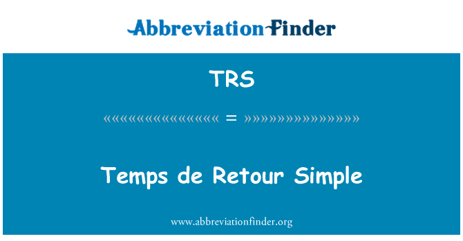TRS: Temps de Retour Simple