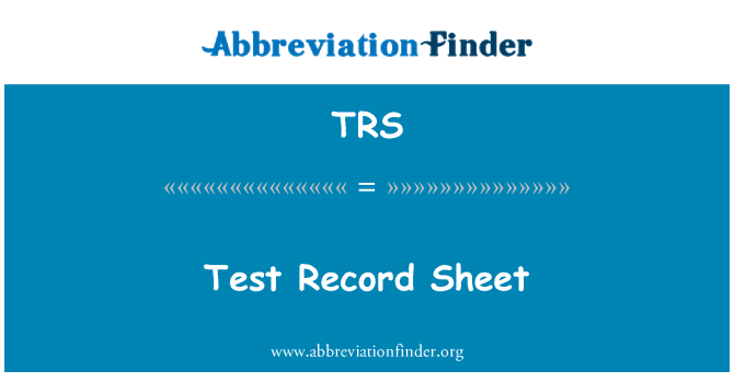 TRS: Test Record Sheet