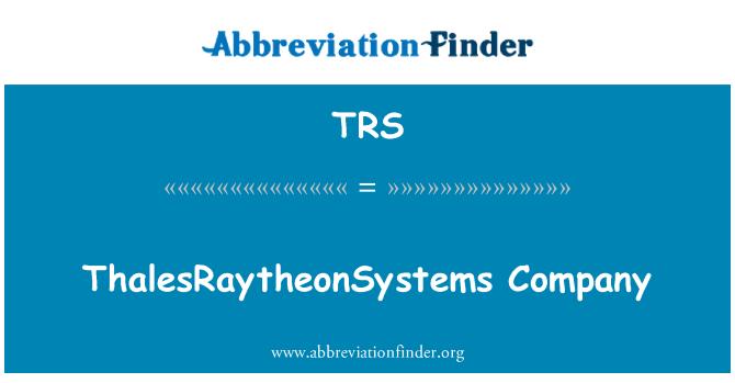 TRS: ThalesRaytheonSystems Company
