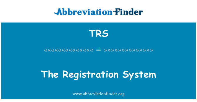 TRS: The Registration System