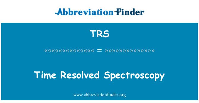 TRS: Time Resolved Spectroscopy