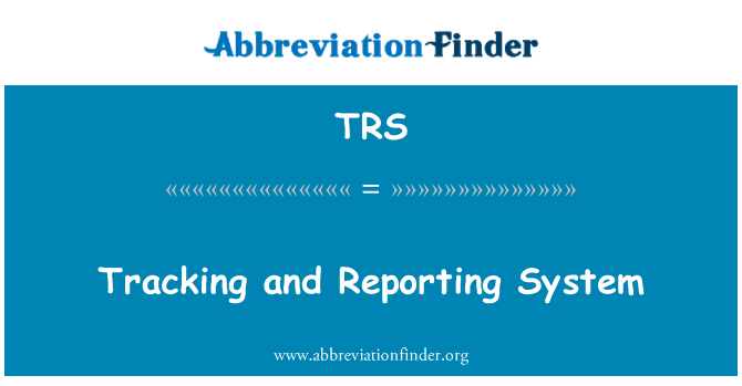 TRS: Tracking and Reporting System