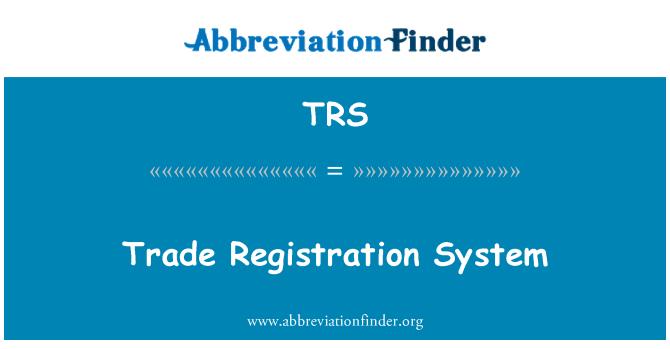 TRS: Trade Registration System