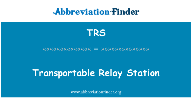 TRS: Transportable Relay Station