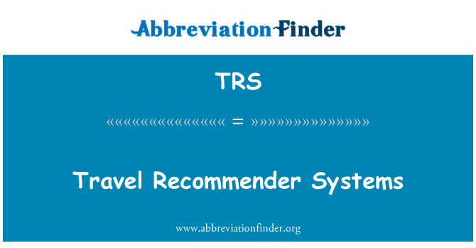 TRS: Travel Recommender Systems