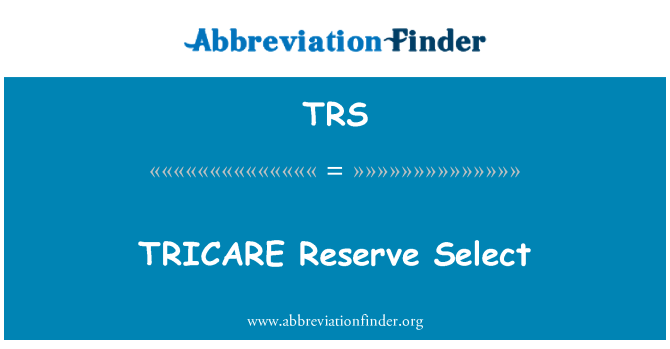 TRS: TRICARE Reserve Select