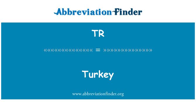 TR: Turkey