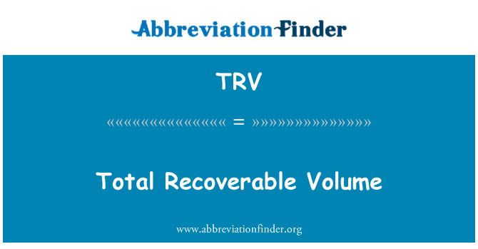 TRV: Total Recoverable Volume