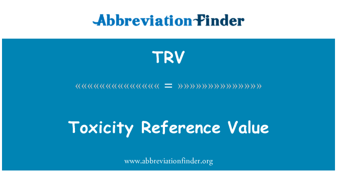 TRV: Toxicity Reference Value
