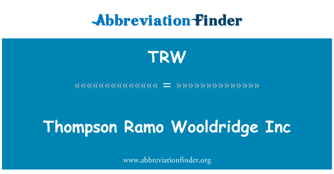 TRW: Thompson Ramo Wooldridge Inc