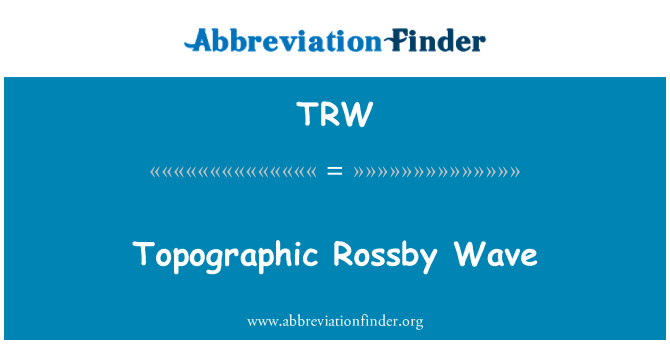 TRW: Topographic Rossby Wave