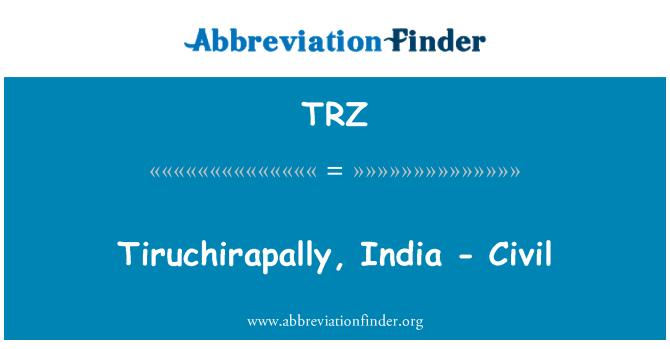 TRZ: Tiruchirapally, India - Civil