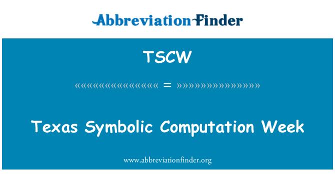 TSCW: Texas Symbolic Computation Week