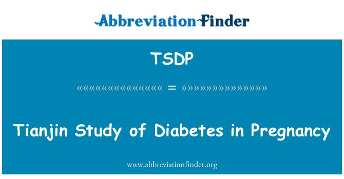TSDP: Tianjin Study of Diabetes in Pregnancy