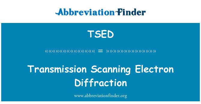 TSED: Transmission Scanning Electron Diffraction