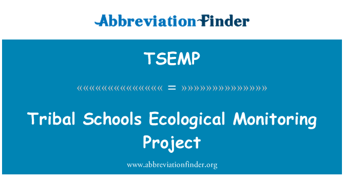 TSEMP: Tribal Schools Ecological Monitoring Project
