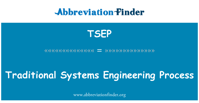 TSEP: Traditional Systems Engineering Process
