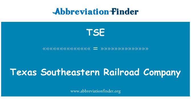 TSE: Texas Southeastern Railroad Company