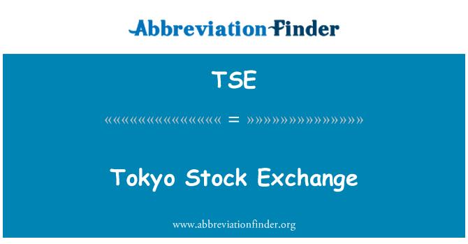 TSE: Tokyo Stock Exchange