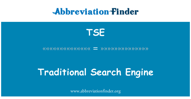 TSE: Traditional Search Engine