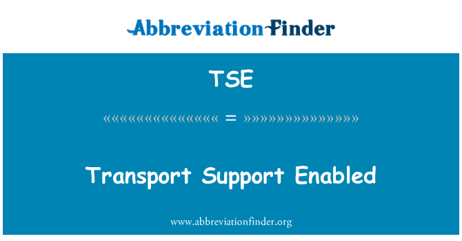 TSE: Transport Support Enabled