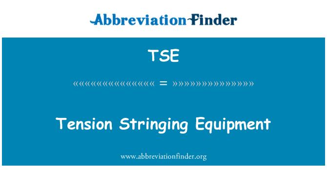 TSE: Tension Stringing Equipment