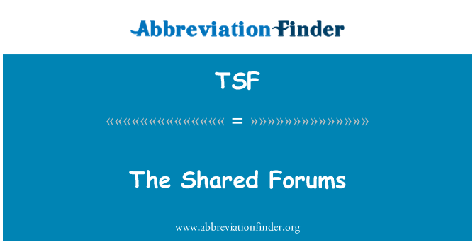 TSF: The Shared Forums
